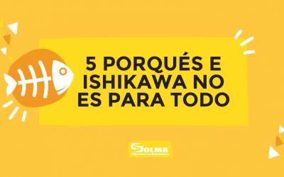 5 Porqués e Ishikawa no es para todo