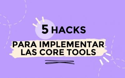 5 Hacks para Implementar Core Tools