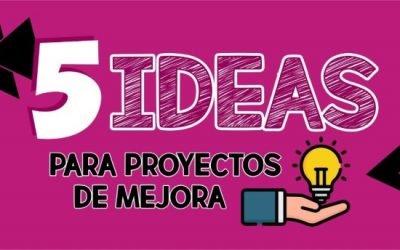 5 Ideas para Proyectos de Mejora