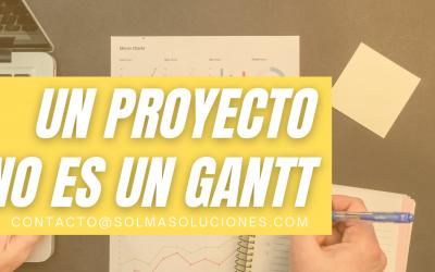 Un proyecto NO ES un Gantt